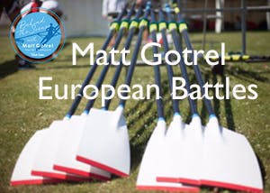 Matt Gotrel: European Battles